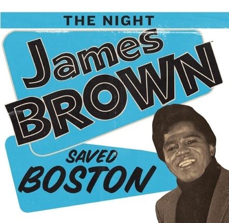 Night_james_brown_saved_boston